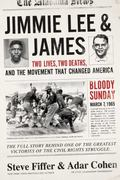 Jimmie Lee and James : Two Lives, Two Deaths, and the Movement That Changed America