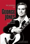 : His Life and Death:the Legend of George Jones