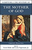 Scripture & the Mystery of the Mother of God (Catholic for a Reason)