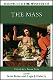 Scripture & the Mystery of the Mass (Catholic for a Reason)