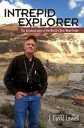 Intrepid Explorer : The Autobiography of the World's Best Mine-Finder