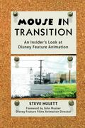 Mouse in Transition : An Insider's Look at Disney Feature Animation