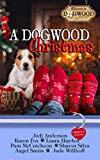 A Dogwood Christmas: A Dogwood Sweet Romance Anthology (Dogwood Series)