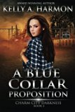 A Blue Collar Proposition (Charm City Darkness) (Volume 3)