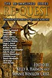 Re-Quest: Dark Fantasy Stories of Quests & Searches (The Re-Imagined Series)