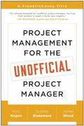 Project Management for the Unofficial Project Manager : A FranklinCovey Title