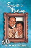 Secrets of Success in Marriage : A Book for Marriage Enrichment and Premarital Counseling