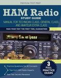 Ham Radio Study Guide : Manual for Technician Class, General Class, and Amateur Extra Class