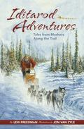Iditarod Adventures : Tales from Mushers along the Trail