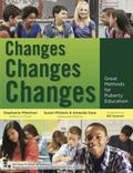 Changes, Changes, Changes : Great Methods for Puberty Education