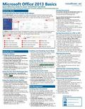 Microsoft Office 2013 Basics Quick Reference Guide (Cheat Sheet of Instructions and Tips - L...