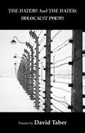 Hated and the Haters : Holocaust Poems
