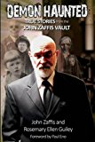 Demon Haunted: True Stories from the John Zaffis Vault