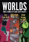 Worlds: Three Stories by Gary Scott Beatty