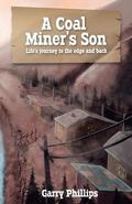 Coal Miner's Son : Life's Journey to the Edge and Back