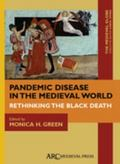 Pandemic Disease in the Medieval World : Rethinking the Black Death