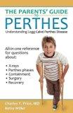 The Parents' Guide to Perthes: Understanding Legg-Calvé-Perthes Disease