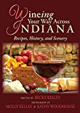 Wine-ing Your Way Across Indiana Recipes, History, and Scenery