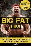 Big Fat Lies: The Truth about Obesity, Disease and Health