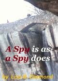Spy is as a Spy Does