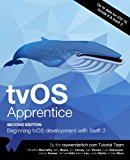 tvOS Apprentice Second Edition: Beginning tvOS Development with Swift 3
