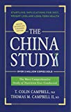 The China Study: Deluxe Revised and Expanded Edition: The Most Comprehensive Study of Nutrit...