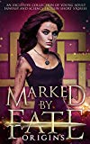 Marked by Fate: Origins