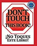 No Toques Este Libro! Bilingual (Spanish & English Edition) (Spanish Edition)