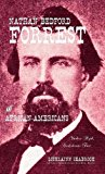 Nathan Bedford Forrest and African-Americans: Yankee Myth, Confederate Fact