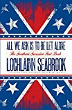 All We Ask is to be Let Alone: The Southern Secession Fact Book