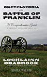 Encyclopedia of the Battle of Franklin: A Comprehensive Guide to the Conflict that Changed t...