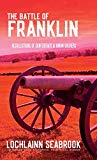 The Battle of Franklin: Recollections of Confederate and Union Soldiers