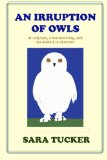 An Irruption of Owls: An odyssey, a homecoming, and six winters in Vermont (The Snowbird Chr...