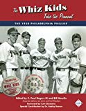 The Whiz Kids Take the Pennant: The 1950 Philadelphia Phillies (The SABR Digital Library) (V...