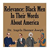 Relevance: Black Men In Their Words About America