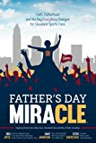 Father's Day Miracle: Faith, Fatherhood and the Day Everything Changed for Cleveland Sports ...