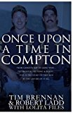 Once Upon a Time in Compton: From gangsta rap to gang wars...The murders of Tupac & Biggie.....