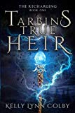 Tarbin's True Heir (The Recharging) (Volume 1)