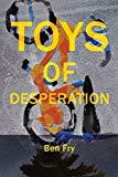 Toys of Desperation