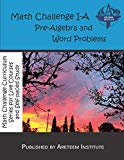 Math Challenge I-A Pre-Algebra and Word Problems (Math Challenge Curriculum Textbooks)