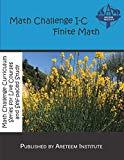 Math Challenge I-C Finite Math (Math Challenge Curriculum Textboos)