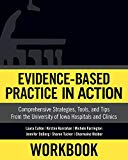 Workbook: Evidence-Based Practice in Action: Comprehensive Strategies, Tools, and Tips from ...