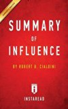 Summary of Influence: By Robert B. Cialdini Includes Analysis