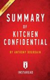 Summary of Kitchen Confidential: By Anthony Bourdain Includes Analysis