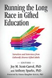 Running the Long Race in Gifted Education: Narratives and Interviews from Culturally Diverse...