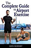 The Complete Guide to Airport Exercise