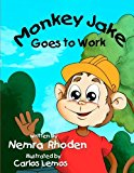 Monkey Jake Goes to Work (Adventures of Monkey Jake) (Volume 1)