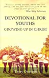 DEVOTIONAL FOR YOUTHS: Growing Up In Christ