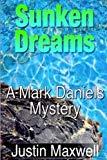 Sunken Dreams (A Mark Daniels Mystery) (Volume 3)