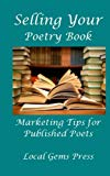 Selling Your Poetry Book: Marketing Tips For Published Poets